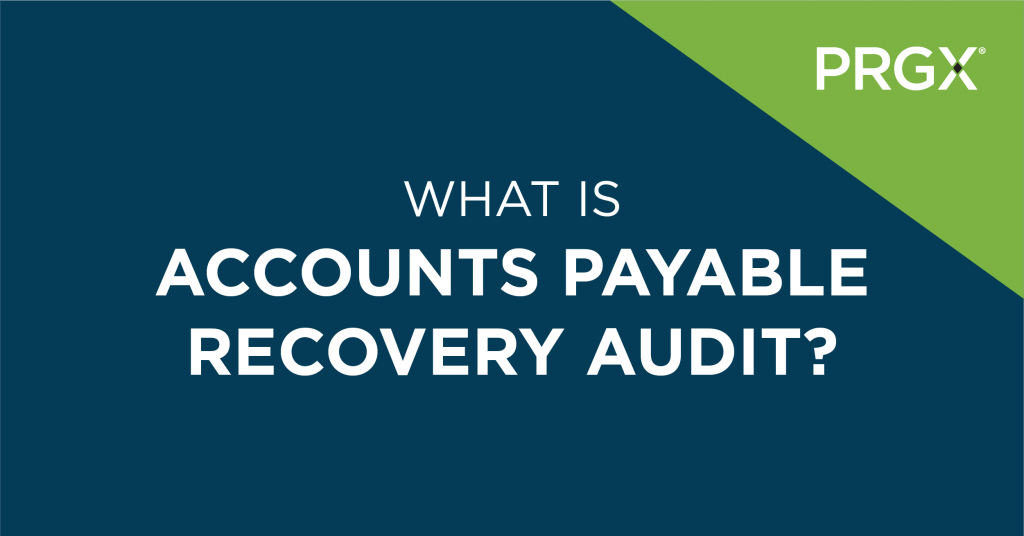What is Accounts Payable Recovery Audit?